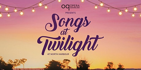 Opera Queensland presents Songs at Twilight at North Harbour tickets