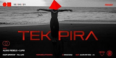 TEK PIRA tickets