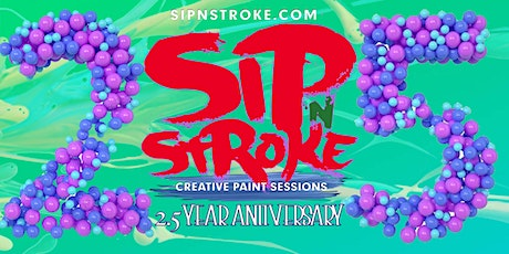 Sip 'N Stroke | 9pm - 12am| 2.5 Year Anniversary Sip and Paint tickets