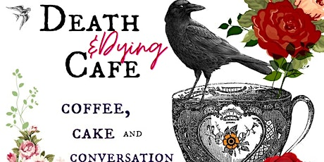 Death & Dying Cafe and Chat tickets