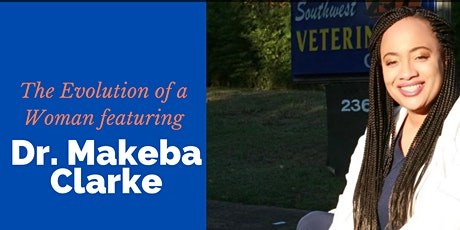 Online - The Evolution of a Woman featuring Dr. Makeba Clarke tickets