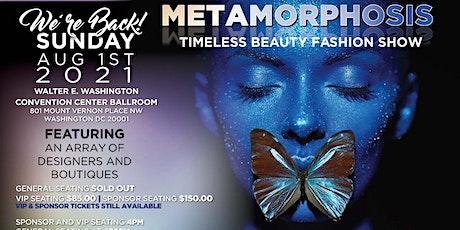 METAMORPHOSIS  TIMELESS BEAUTY FASHION SHOW  AUGUST 1ST 2021. tickets