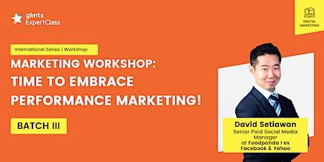 GEC International Workshop Time to Embrace Performance Marketing! Batch III tickets