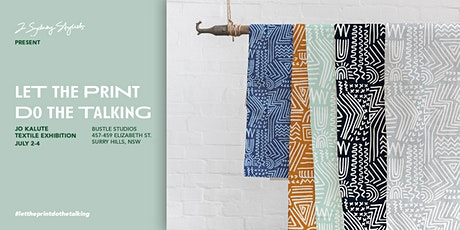 Let The Print Do The Talking - textile exhibition tickets