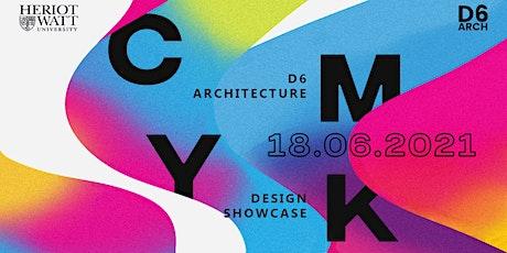 CMYK D6 Architecture Showcase tickets