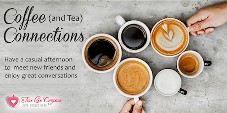 Coffee (and Tea) Connections for Singles | 45 to 60 Age Group tickets