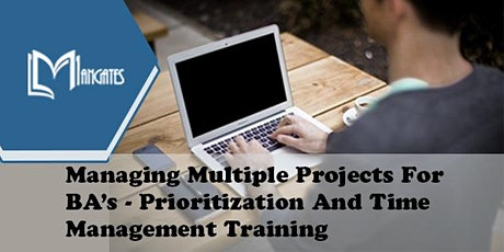 Managing Multiple Projects For BA's Virtual Training in Monterrey tickets