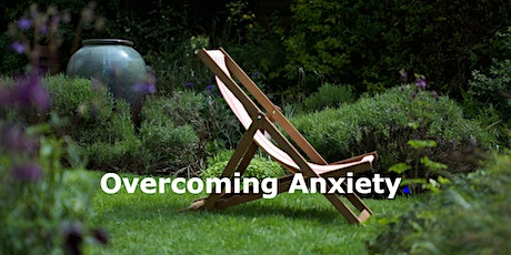Overcoming Anxiety tickets