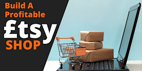 How To Start  A Money Making  Business On Etsy - Get The Inside Secrets tickets