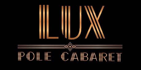 LUX POLE CABARET   8/14 (Saturday) tickets