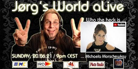 Jørg's World aLive; Who the heck is Michaela Morschewsky? biglietti
