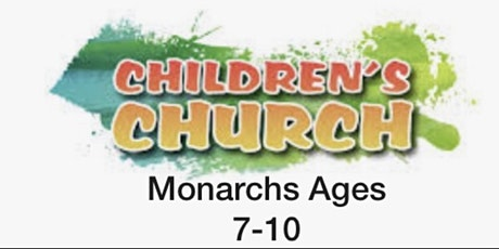 The Monarchs -Children's Church Registration Sunday Service 20th June 2021 tickets