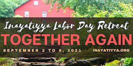 Inayatiyya Labor Day Retreat: Together Again tickets