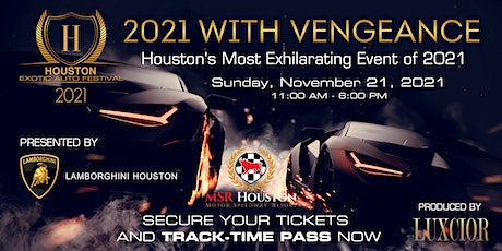 HOUSTON EXOTIC AUTO FESTIVAL  with Vengeance - 2021, 6th Annual Edition tickets