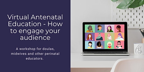 Virtual Antenatal Education - How to engage your audience tickets