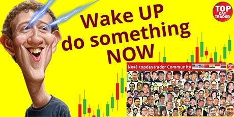 WAKE UP- Your Focus NOW is to TAKE ACTION. Your TIME is limited tickets
