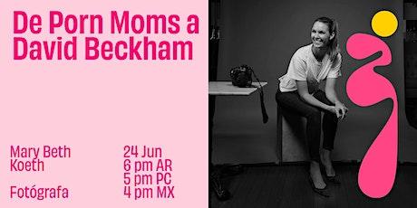De Porn Moms a David Beckham. Mary Beth Koeth en Nomad Talks. boletos