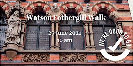 Watson Fothergill Walk tickets