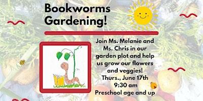 Bookworms Gardening! (Preschool and up)