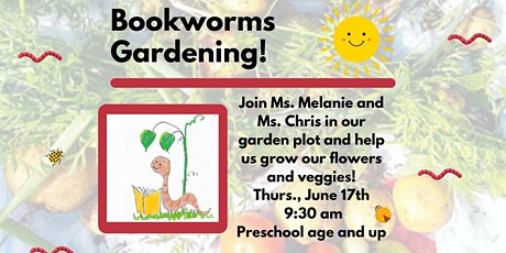 Bookworms Gardening! (Preschool and up) tickets
