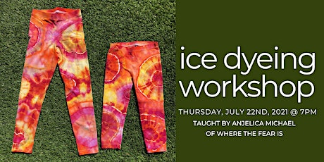 """VIRTUAL Ice Dyeing Workshop with Anjelica Michael of """"Where The Fear Is""""! tickets"""