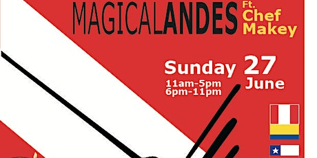 [Lunch:Pop-Up] Magical Andes ft. Chef Makey - Andean food and cultural day tickets