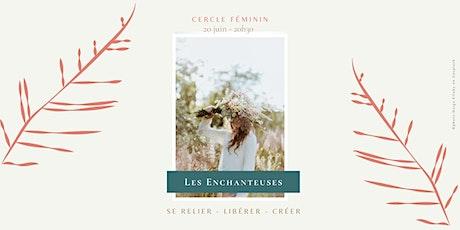 Cercle Féminin - Les Enchanteuses billets