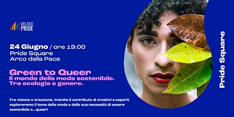 Green to Queer - Il mondo della moda ecosostenibile. Tra ecologia e genere biglietti