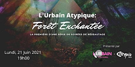 L'Urbain Atypique: La Forêt Enchantée - Lancement de la Saison 2021 - 2022 billets