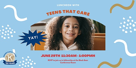 Kiwanis Luncheon with Teens That Care tickets