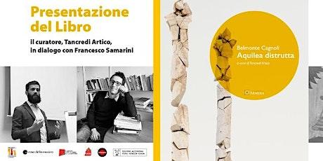 """Presentazione libro """"Aquilea distrutta"""" di Belmonte Cagnoli - B#S Edizioni biglietti"""