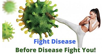 Fight Disease Before Disease Fight Yo u tickets