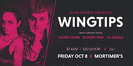 Dark Energy presents: WINGTIPS w Choke Chain, Bloody Pink, DJ Dazzle tickets