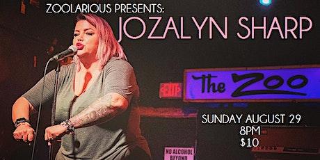 ZOOLARIOUS PRESENTS: JOZALYN SHARP tickets