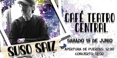 Suso Saiz en Café Teatro Central entradas