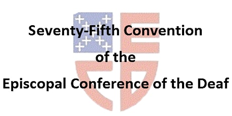 Seventy-Fifth Convention of the Episcopal Conference of the Deaf tickets