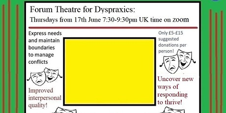 Interpersonal Group Coaching for Dyspraxics  with Forum Theatre! tickets