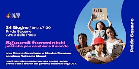 Sguardi femministi. Pratiche per cambiare il mondo. biglietti