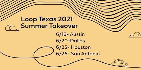 Dallas - Loop Texas 2021 Summer Takeover tickets