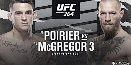 UFC 264:  Conor McGregor vs. Dustin Poirier LIVE on PPV at Kilo Bravo tickets