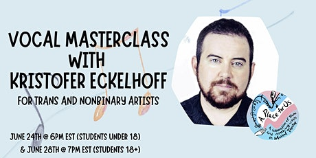 Vocal Masterclass for Trans & Nonbinary Artists with Kristofer Eckelhoff tickets