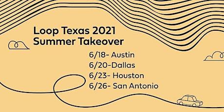 San Antonio - Loop Texas 2021 Summer Takeover tickets