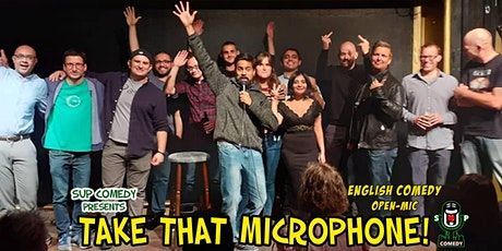Take That Microphone! - English Comedy Open-Mic #2 tickets