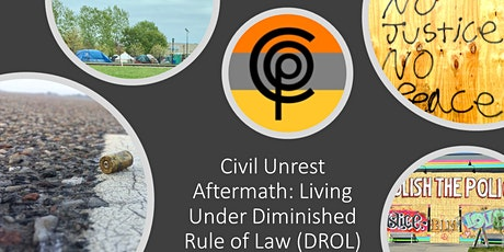 Civil Unrest Aftermath: Living Under Diminished Rule of Law (DROL) tickets