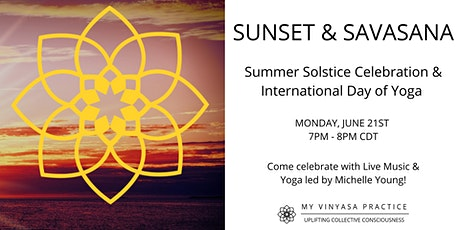 Sunset and Savasana: Summer Solstice Celebration tickets