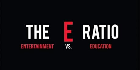 The E Ratio: Entertainment vs Education tickets