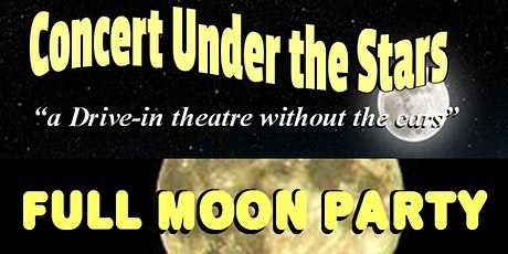 """""""Concert Under the Stars"""" Full Moon Party - Live Music & Free Movie tickets"""