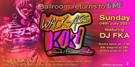 Ballroom returns to GMF *Wack-Ass KIKI* by David Dave Solar Tickets