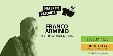 FRANCO ARMINIO -  LETTERA A CHI NON C'ERA - MACERATA RACCONTA biglietti