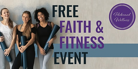 Free Faith & Fitness Event Hosted by Redeemed Wellness tickets